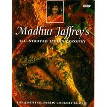 Madhur Jaffrey's Illustrated Indian Cookery by Madhur Jaffrey (1996-10-03)
