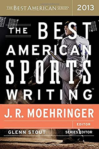 The Best American Sports Writing 2013 (The Best American Series