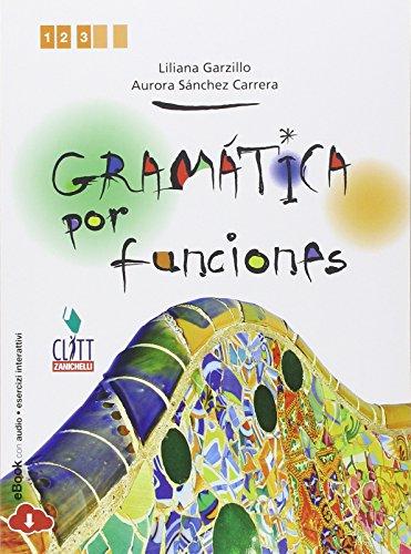 Gramática por funciones. Per le Scuole superiori. Con e-book