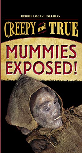 Mummies Exposed!: Creepy and True #1 (English Edition)