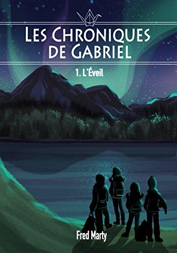 Couverture du livre Les Chroniques de Gabriel : 1 - L'éveil