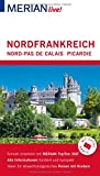 MERIAN live! Reiseführer Nordfrankreich. Nord-Pas de Calais, Picardie: Mit Extra-Karte zum Herausnehmen