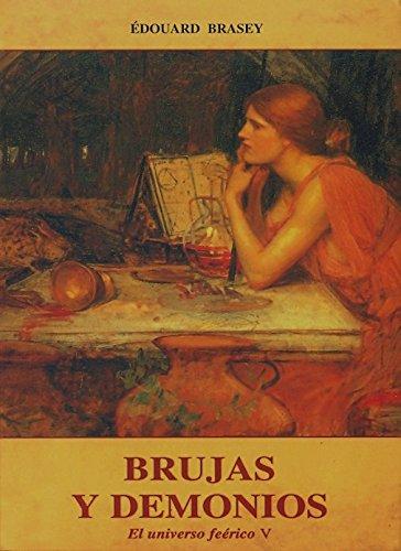 Brujas y demonios. el universo feerico V por Edouard Brasey