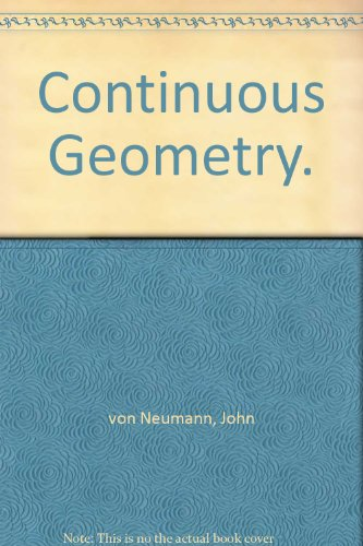 Continuous geometry (Princeton mathematical series)