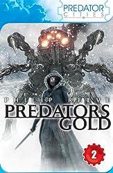 Predator's Gold (Predator Cities Book 2)