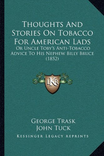 thoughts-and-stories-on-tobacco-for-american-lads-or-uncle-tobys-anti-tobacco-advice-to-his-nephew-b