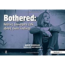 Bothered: Helping Teenagers Talk About Their Feelings