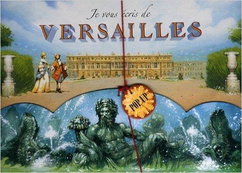 Je vous écris de Versailles de Marie Sellier,Vincent Dutrait,Olivier Charbonnel ( 14 octobre 2009 ) par Vincent Dutrait,Olivier Charbonnel Marie Sellier