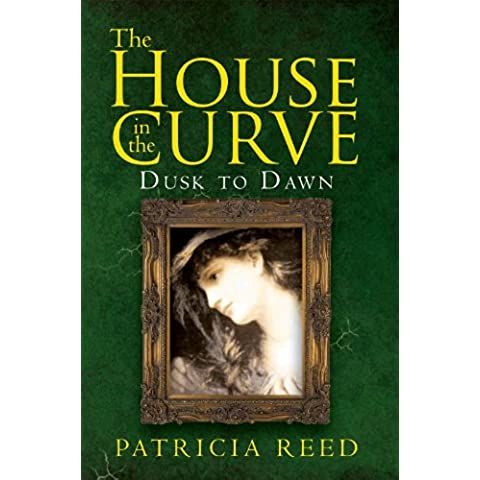 The House in the Curve: Dusk to Dawn (English Edition)