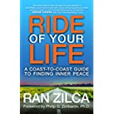 Ride of Your Life: A Coast-to-Coast Guide to Finding Inner Peace (English Edition)