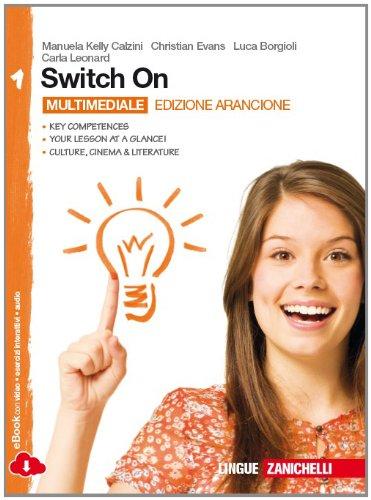 Switch On. Ediz. arancione. Per la Scuola media. Con espansione online: 1