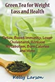 Green Tea for Weight Loss: Detox, Boost Immunity - Best Reviews Guide