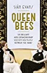 Queen Bees: Six Brilliant and Extraor...