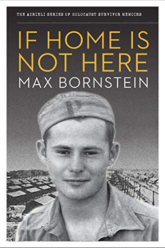 If Home Is Not Here (Azrieli Series of Holocaust Survivor Memoirs) por Max Bornstein