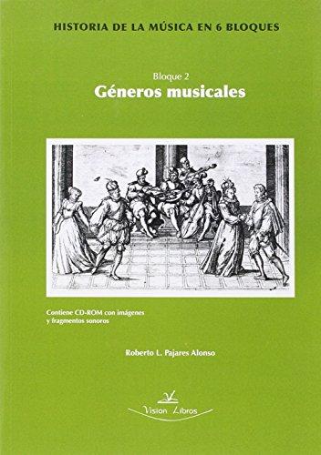 Historia de la música en seis bloques : bloque II, géneros musicales por Roberto Pajares Alonso