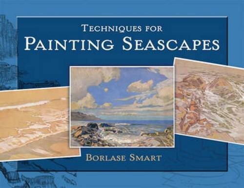 Techniques for Painting Seascapes (Dover Art Instruction)