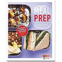 Meal Prep: Vorkochen, aufbewahren, mitnehmen - gesunde Ernährung Tag für Tag