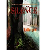 Silence (Wicked Woods #4) Gow, Kailin ( Author ) Aug-26-2011 Paperback