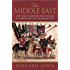 The Middle East: 2000 Years Of History From The Birth Of Christia: 2000 Years of History from the Birth of Christianity