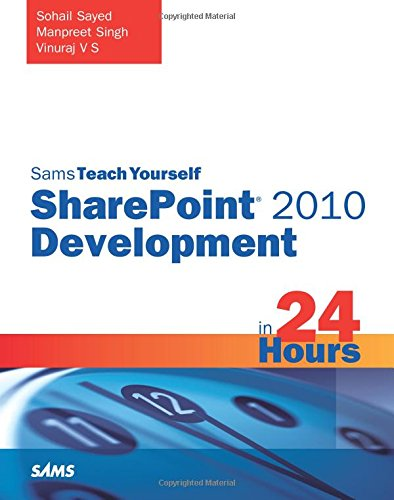 SharePoint 2010 Development in 24 Hours (Sams Teach Yourself in 24 Hours) ()
