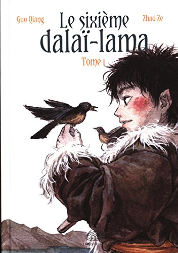 Le sixième dalaï-lama (1) : Le sixième dalaï-lama. Tome 1