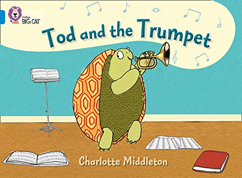 Tod and the Trumpet: Band 04/Blue (Collins Big Cat) por Charlotte Middleton