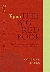 Rumi: The Big Red Book: The Great Masterpiece Celebrating Mystical Love and Friendship by Coleman Barks (2010-10-12)