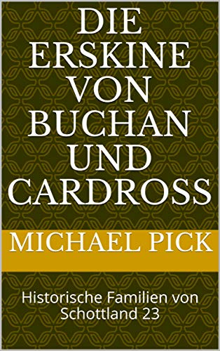 Die Erskine von Buchan und Cardross: Historische Familien von Schottland 23 (German Edition) book cover