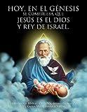 Hoy, en el Génesis se comprueba que Jesús es el Dios y Rey de Israél.