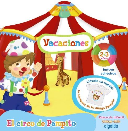 Cuaderno de vacaciones El circo de Pampito 2 años - 9788490670781