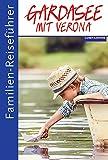 Familienreiseführer Gardasee mit Verona