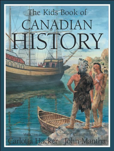 The Kids Book of Canadian History by Hacker, Carlotta (2002) Hardcover
