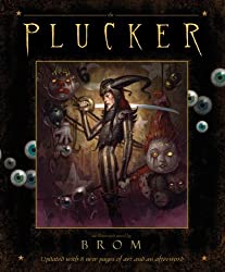 The Plucker: An Illustrated Novel by Brom by Brom (2010-09-01)