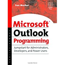 [(Microsoft Outlook Programming: Jumpstart for Administrators, Developers and Power Users )] [Author: Sue Mosher] [Oct-2002]