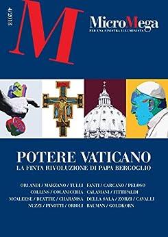 Micromega: 4/2018: Potere vaticano. La finta rivoluzione di papa Bergoglio di [Micromega]