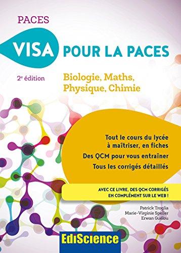 Visa pour la PACES - 2e d. - Biologie, Maths, Physique, Chimie