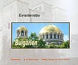 Bulgarien - Bergklöster, Kirchen und Natur pur...: Klöster, Fresken, Ikonen, Kultur, Geschichte und Rosen - Eine Studienfahrt nach Bulgarien (Reiseberichte) -