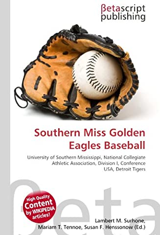 Southern Miss Golden Eagles Baseball: University of Southern Mississippi, National Collegiate Athletic Association, Division I, Conference USA, Detroit Tigers