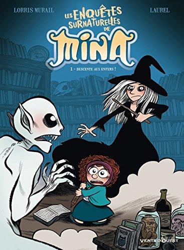 Les Enquêtes surnaturelles de Mina - Tome 01: Descente aux enfers !