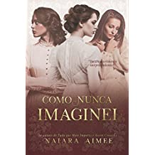 Como Nunca Imaginei (Portuguese Edition)