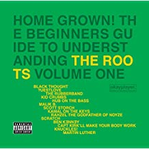 Home Grown! The Beginner's Guide To Understanding The Roots (Vol.1) [Explicit]