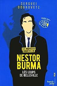 Les nouvelles enquêtes de Nestor Burma - Les loups de Belleville Paris XXème par Serguei Dounovetz
