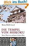 Die Tempel von Shikoku: Meine Pilgerr...