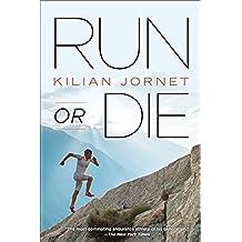 Run or Die (English Edition)