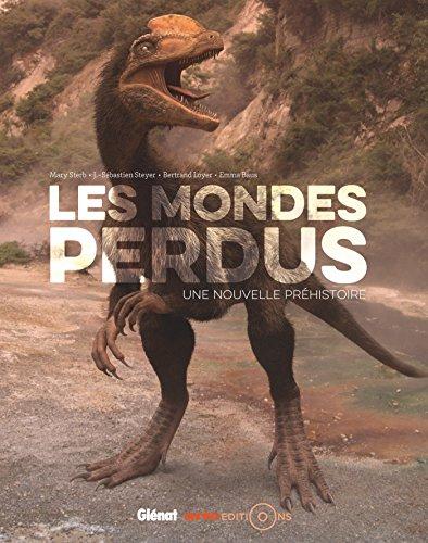 Les Mondes perdus: Une nouvelle préhistoire par Emma Baus
