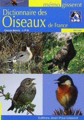 Dictionnaire des oiseaux de France de BENTZ Gilles (13 juin 2008) Broch