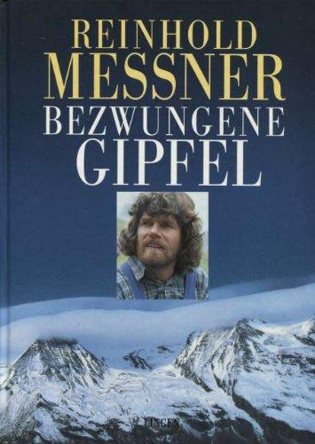 Bezwungene Gipfel. par Reinhold Messner