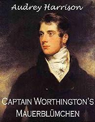 Captain Worthingtons Mauerblümchen
