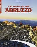 I 50 sentieri più belli d'Abruzzo