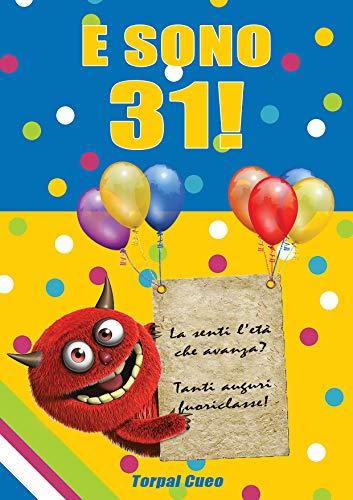 E Sono 31 Un Libro Come Biglietto Di Auguri Per Il Compleanno